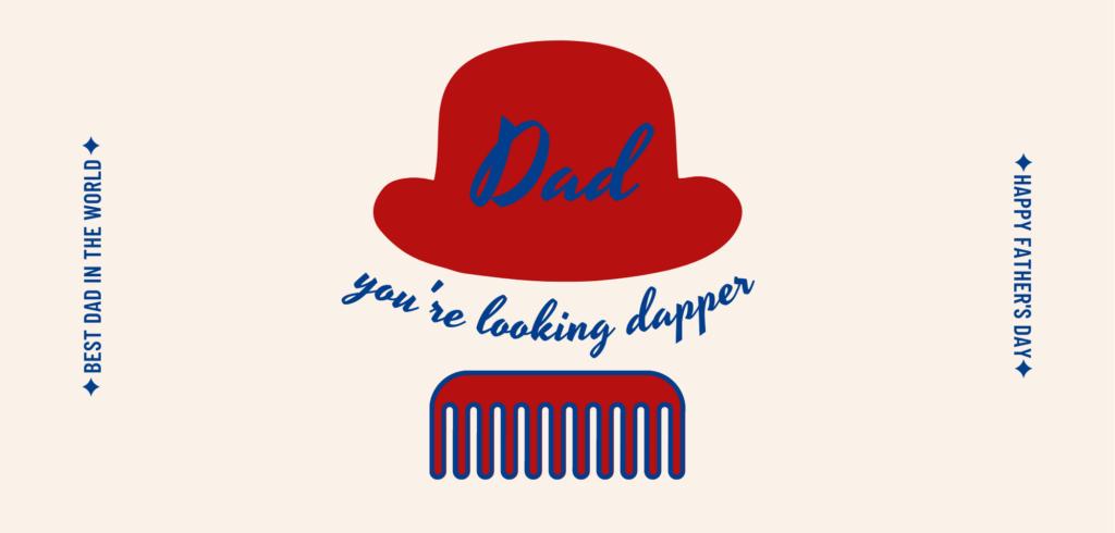 you're looking dapper